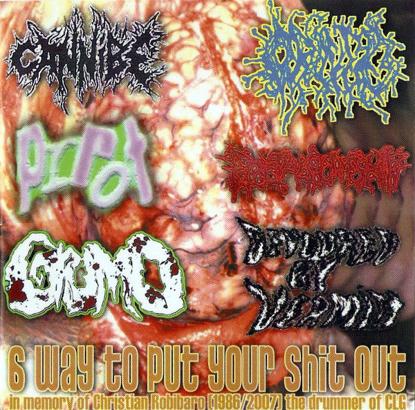 Cannibe / Orifice (3) / Prrot / Rectal Cumshot / Grumo / Devoured By Vermin - 6 Way To Put Your Shit Out (CD) - USED