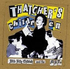Wild Billy Childish And The MBE's* - Thatcher's Children (LP, Album) - NEW