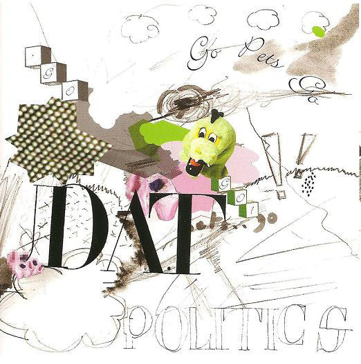 DAT Politics - Go Pets Go (CD, Album, Enh, Promo, Pla) - USED