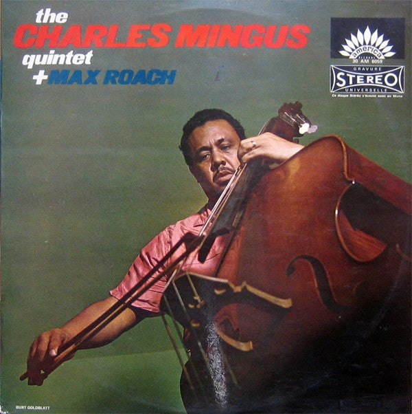 The Charles Mingus Quintet + Max Roach - The Charles Mingus Quintet + Max Roach (LP, Album, RE) - NEW