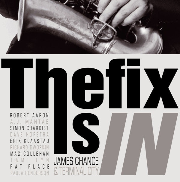 James Chance & Terminal City - The Fix Is In (LP, Album) - NEW