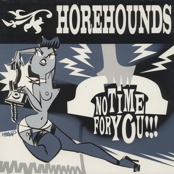 Horehounds - No Time For You (LP, Album) - USED