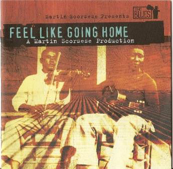 Various - Martin Scorsese Presents The Blues - Feel Like Going Home (CD, Comp) - USED