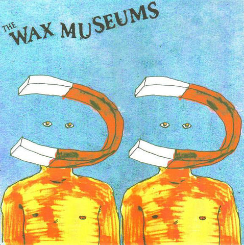 "Wax Museums - Magnet (7"", W/Lbl) - USED"