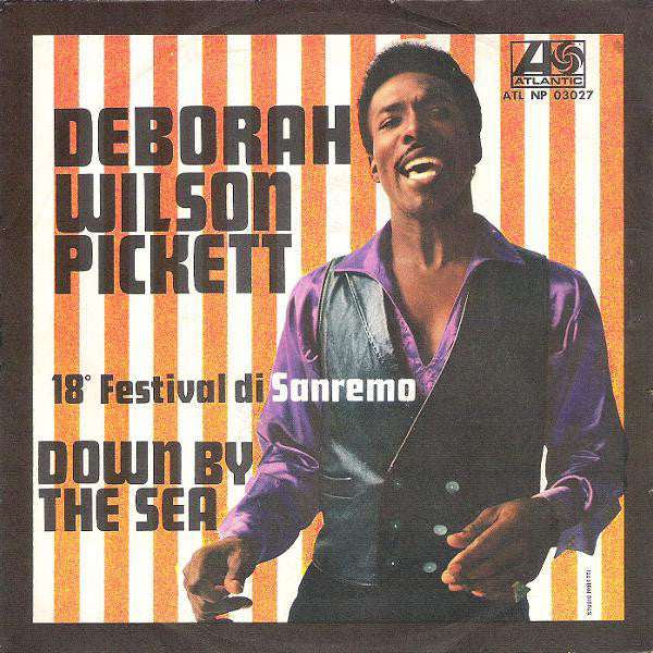 "Wilson Pickett - Deborah / Down By The Sea (7"") - USED"