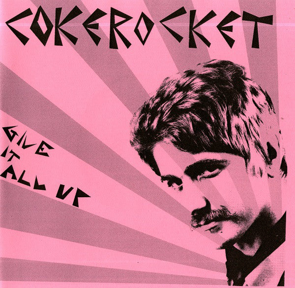 "Cokerocket - Give It All Up (7"", EP, W/Lbl, Pin) - USED"
