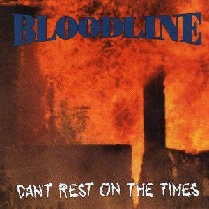 Bloodline (2) - Can't Rest On The Times (CD, Album) - USED