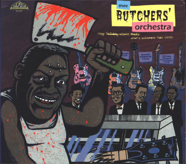 Thee Butchers' Orchestra - Stop Talking About Music (Let's Celebrate That Shit!) (CD, Album) - USED