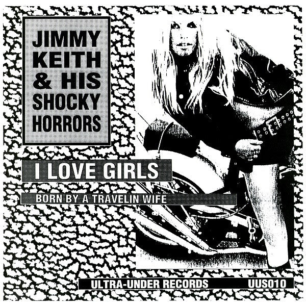 "Jimmy Keith & His Shocky Horrors - I Love Girls (7"") - USED"