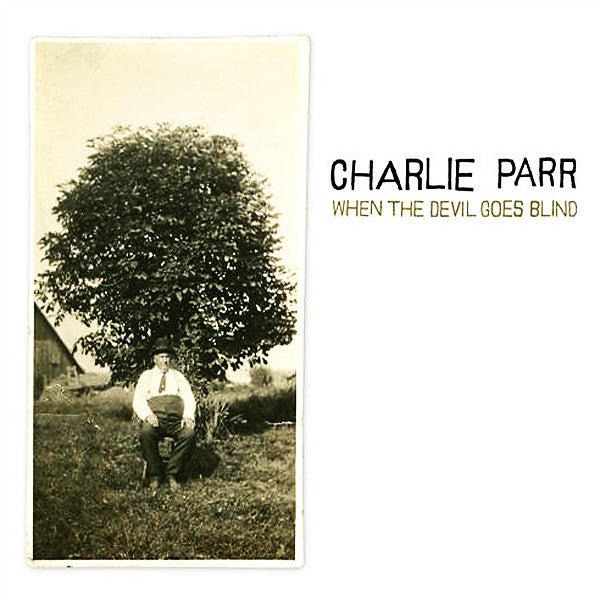 Charlie Parr - When The Devil Goes Blind (CD, Album) - USED