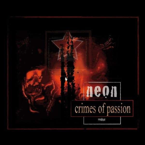 Neon (10) - Crimes Of Passion Redux (CD, Comp, RM) - NEW