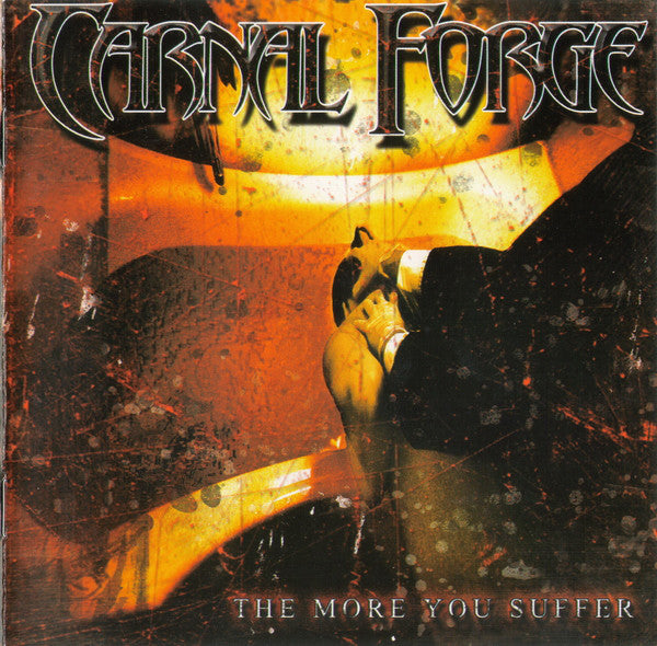 Carnal Forge - The More You Suffer (CD, Album) - USED