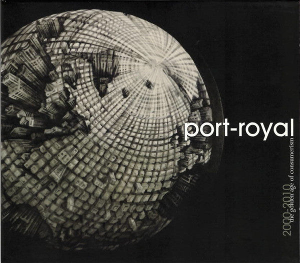Port-Royal - 2000 - 2010 The Golden Age Of Consumerism (2xCD, Comp) - USED