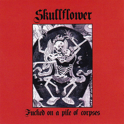 Skullflower - Fucked On A Pile Of Corpses (CD, Album) - USED