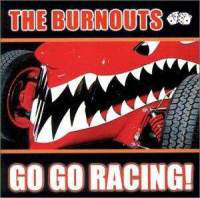 The Burnouts - Go Go Racing! (CD, Album) - USED