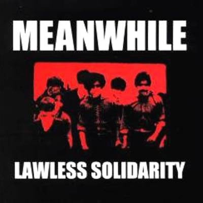 Meanwhile - Lawless Solidarity (CD, Album) - USED