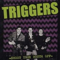 Triggers* - Shoot Your Mouth Off (LP, Album) - USED