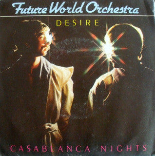 "Future World Orchestra - Desire / Casablanca Nights (7"") - USED"