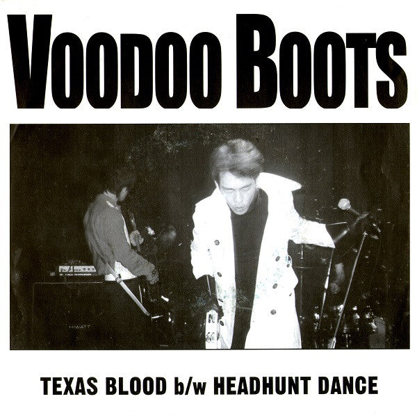 "Voodoo Boots - Texas Blood B/w Headhunt Dance (7"", S/Sided, Num) - USED"