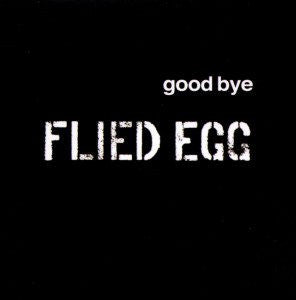 Flied Egg - Good Bye (CD, Album, RE, RM, Unofficial) - NEW
