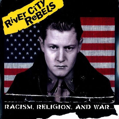 River City Rebels - Racism, Religion, And War... (CD, Album) - USED