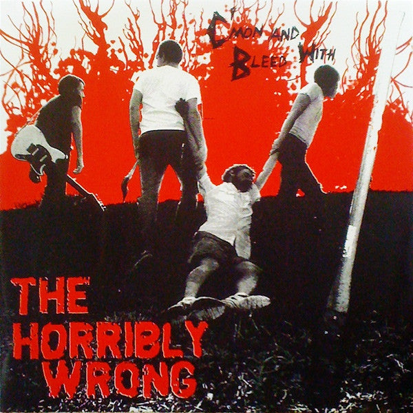 The Horribly Wrong - C'mon And Bleed With The Horribly Wrong (LP, Album, Ltd, Red) - NEW