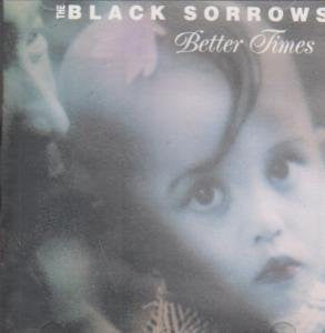The Black Sorrows - Better Times (CD, Album) - USED