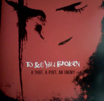 To See You Broken - A Thief, A Poet, An Enemy (CD, EP) - USED