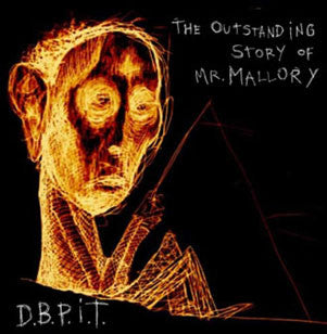D.B.P.I.T.* - The Outstanding Story Of Mr. Mallory (CD, Album) - USED