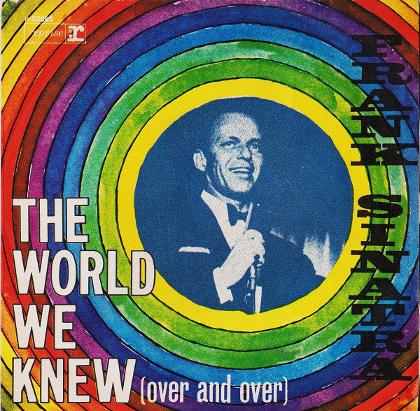 "Frank Sinatra - The World We Knew (Over And Over) (7"", Single) - USED"