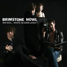 Brimstone Howl - Big Deal. What's He Done Lately? (LP, Album, Ora) - USED