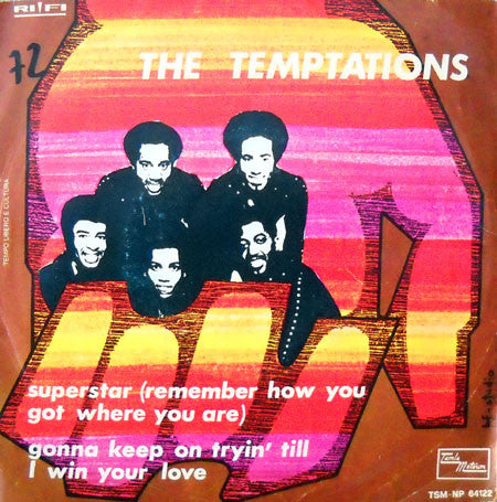 "The Temptations - Superstar (Remember How You Got Where You Are) / Gonna Keep On Tryin' Till I Win Your Love (7"") - USED"