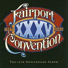 Fairport Convention - XXXV: The 35th Anniversary Album (CD, Album) - NEW