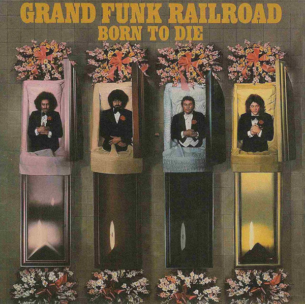 Grand Funk Railroad - Born To Die (CD, Album, RE, RM) - NEW