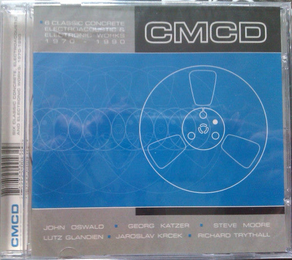 Various - CMCD (Six Classic Concrete, Electroacoustic And Electronic Works 1970-1990) (CD, Comp, RE) - USED