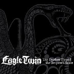 Eagle Twin - The Feather Tipped The Serpent's Scale (CD, Album) - NEW