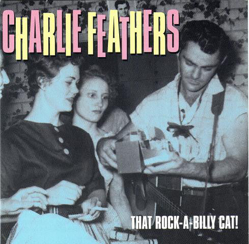 Charlie Feathers - That Rock-A-Billy Cat! (CD, Comp) - USED