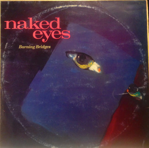 Naked Eyes - Burning Bridges (LP, Album) - USED