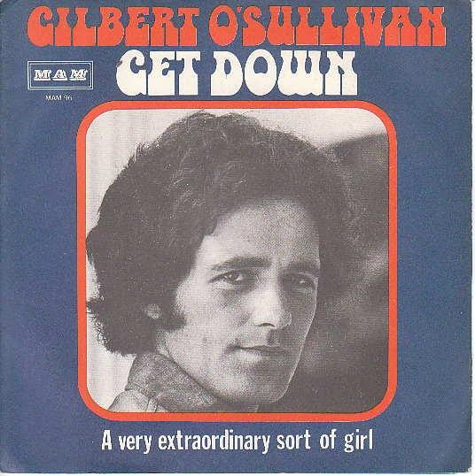 "Gilbert O'Sullivan - Get Down / A Very Extraordinary Sort Of Girl (7"", Single, Gat) - USED"
