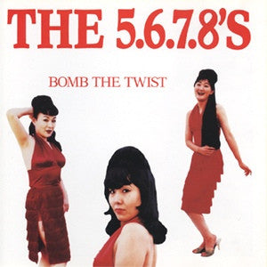 The 5.6.7.8's - Bomb The Twist (CD, EP) - USED