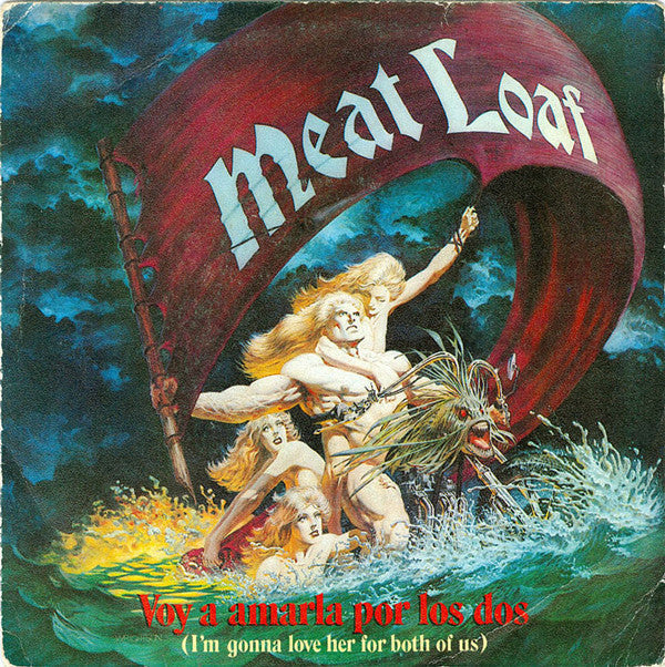 "Meat Loaf - Voy A Amarla Por Los Dos = I'm Gonna Love Her For Both Of Us (7"", Single, Promo) - USED"