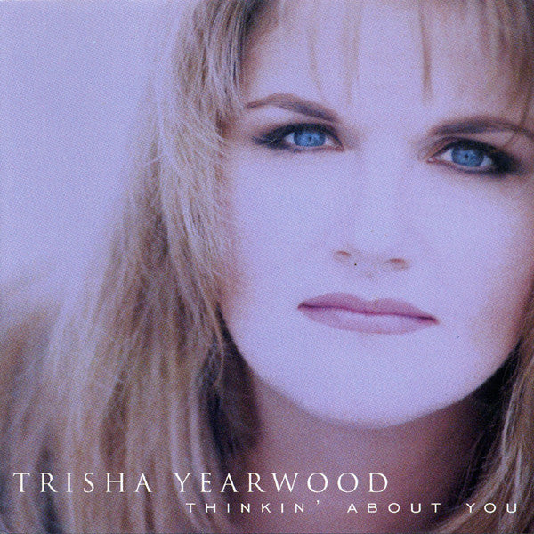 Trisha Yearwood - Thinkin' About You (CD, Album) - USED