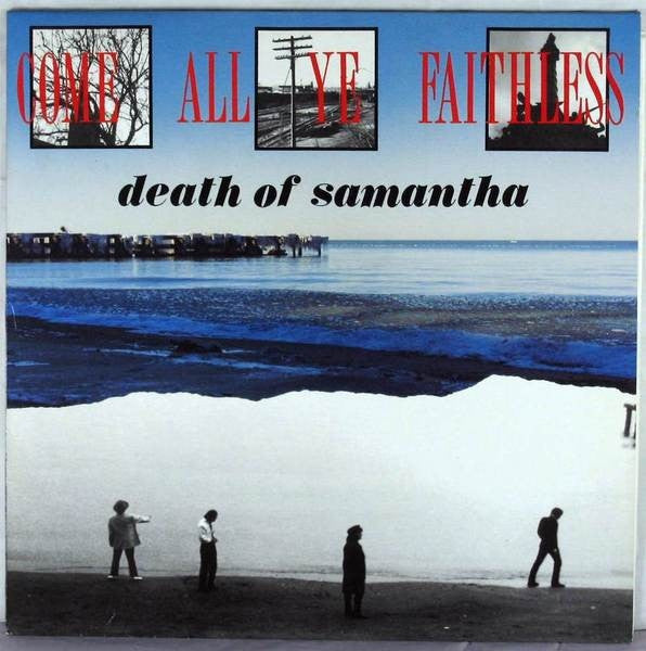 Death Of Samantha - Come All Ye Faithless (LP, Album) - USED