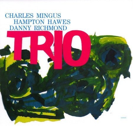 Charles Mingus With Hampton Hawes & Danny Richmond* - Trio (LP, Album, RE) - NEW