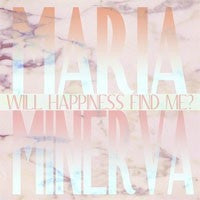 Maria Minerva - Will Happiness Find Me? (CD) - NEW