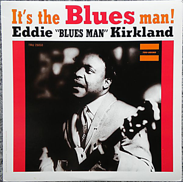 "Eddie ""Blues Man"" Kirkland* - It's The Blues Man! (LP, Album, RE, RM) - USED"