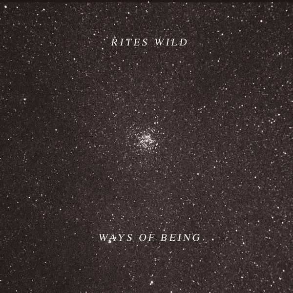 Rites Wild - Ways Of Being (LP) - NEW