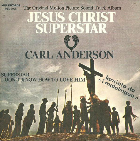 "Carl Anderson - Superstar / I Don't Know How To Love Him (From The Original Motion Picture Sound Track Album ""Jesus Christ Superstar"") (7"") - USED"
