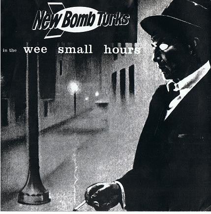 "New Bomb Turks* / The Sinister Six* - In The Wee Small Hours / Movin' On (7"", Single) - USED"