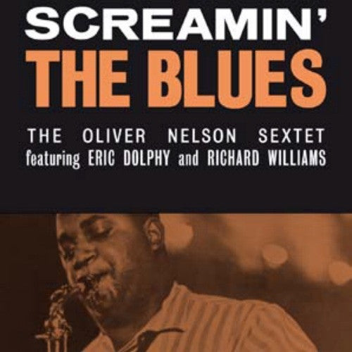 Oliver Nelson Sextet* Featuring: Eric Dolphy / Richard Williams - Screamin' The Blues (LP, Album, RE) - NEW